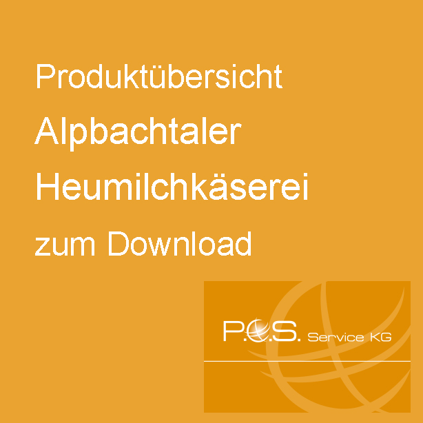 Produktübersicht Alpbachtaler Heumilchkäserei zum Download